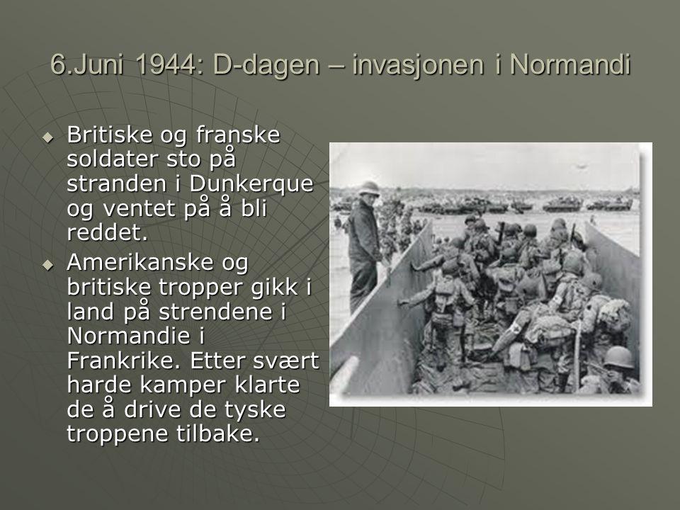 6.Juni 1944: D-dagen – invasjonen i Normandi