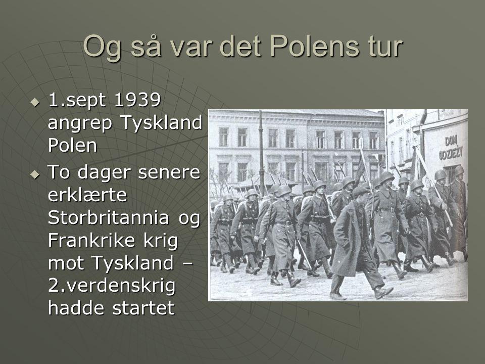 Og så var det Polens tur 1.sept 1939 angrep Tyskland Polen