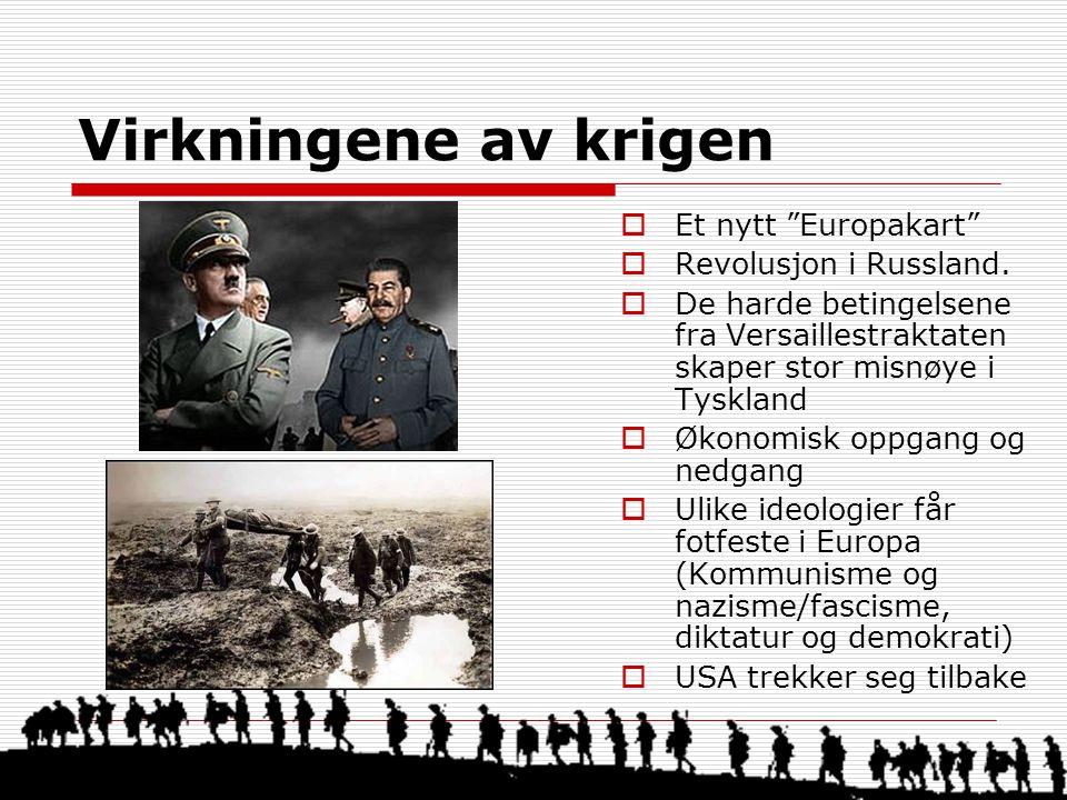 Virkningene av krigen Et nytt Europakart Revolusjon i Russland.