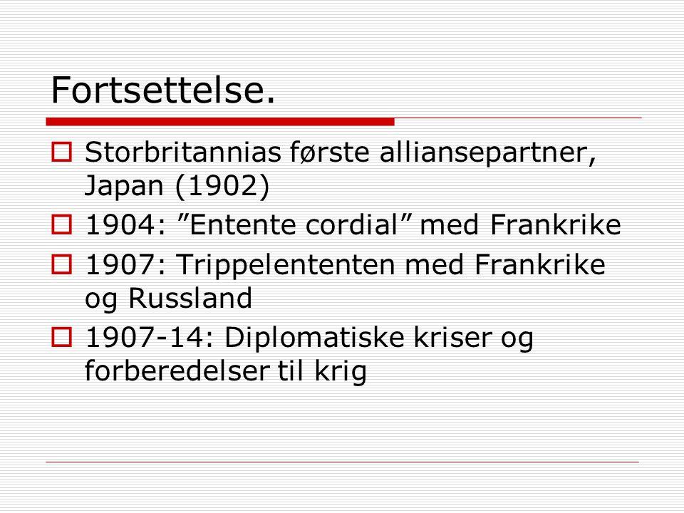 Fortsettelse. Storbritannias første alliansepartner, Japan (1902)