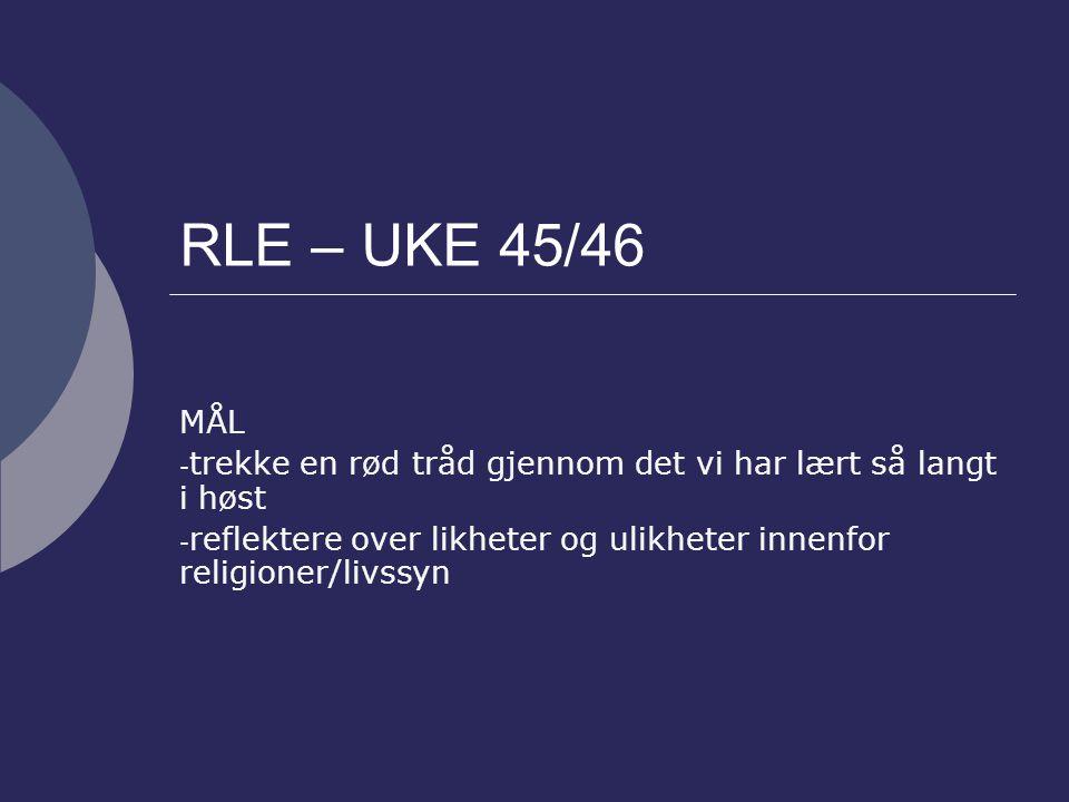 RLE – UKE 45/46 MÅL. trekke en rød tråd gjennom det vi har lært så langt i høst.