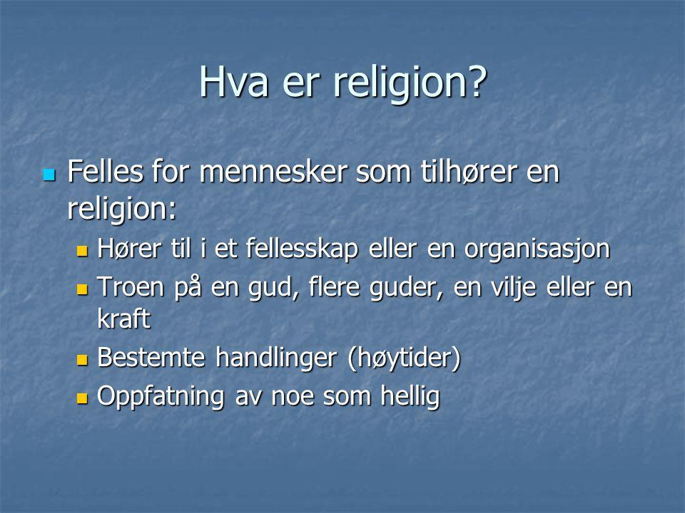 Hva er religion Felles for mennesker som tilhører en religion: