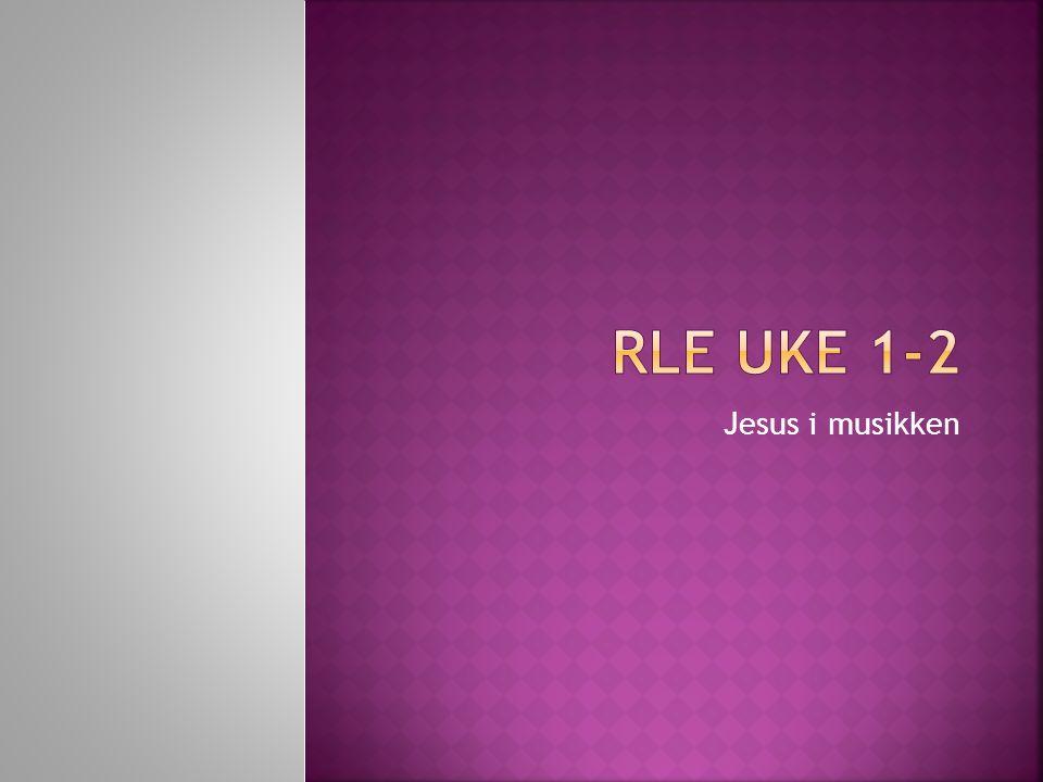 RLE UKE 1-2 Jesus i musikken