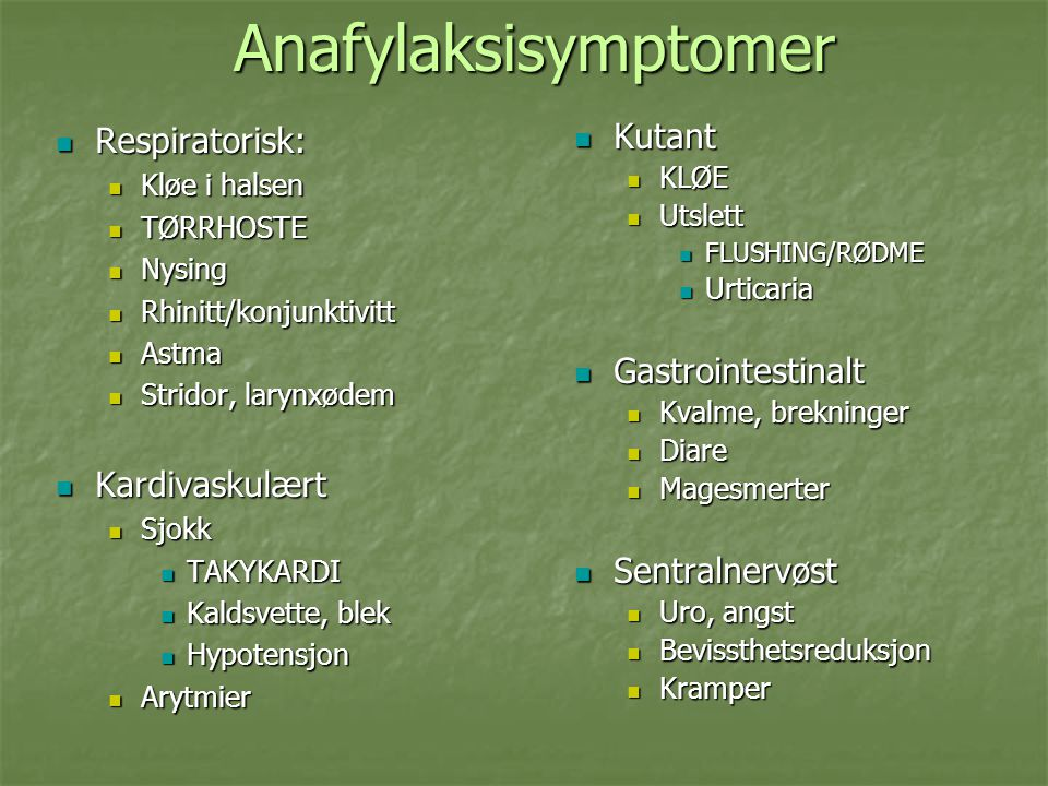 Anafylaksisymptomer Respiratorisk: Kardivaskulært Kutant