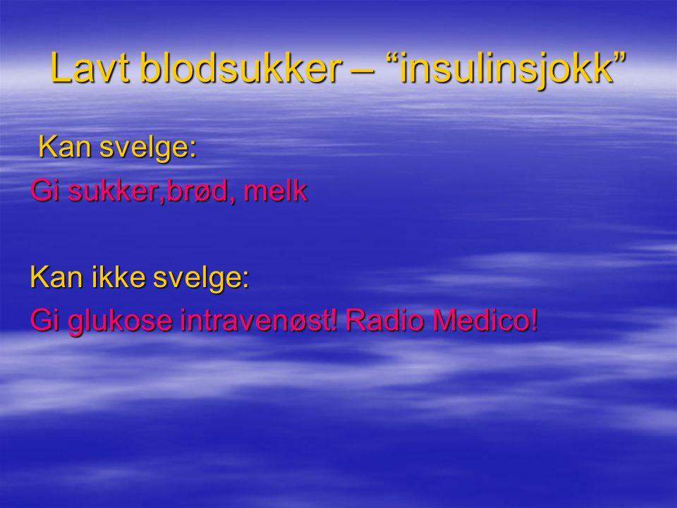 Lavt blodsukker – insulinsjokk