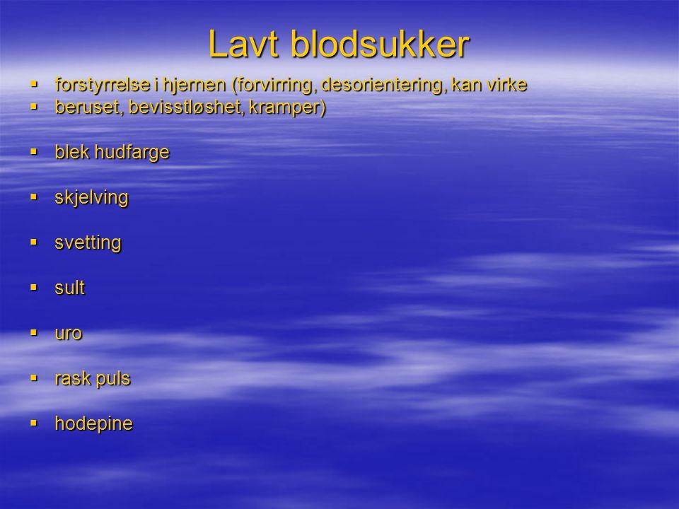 Lavt blodsukker forstyrrelse i hjernen (forvirring, desorientering, kan virke. beruset, bevisstløshet, kramper)