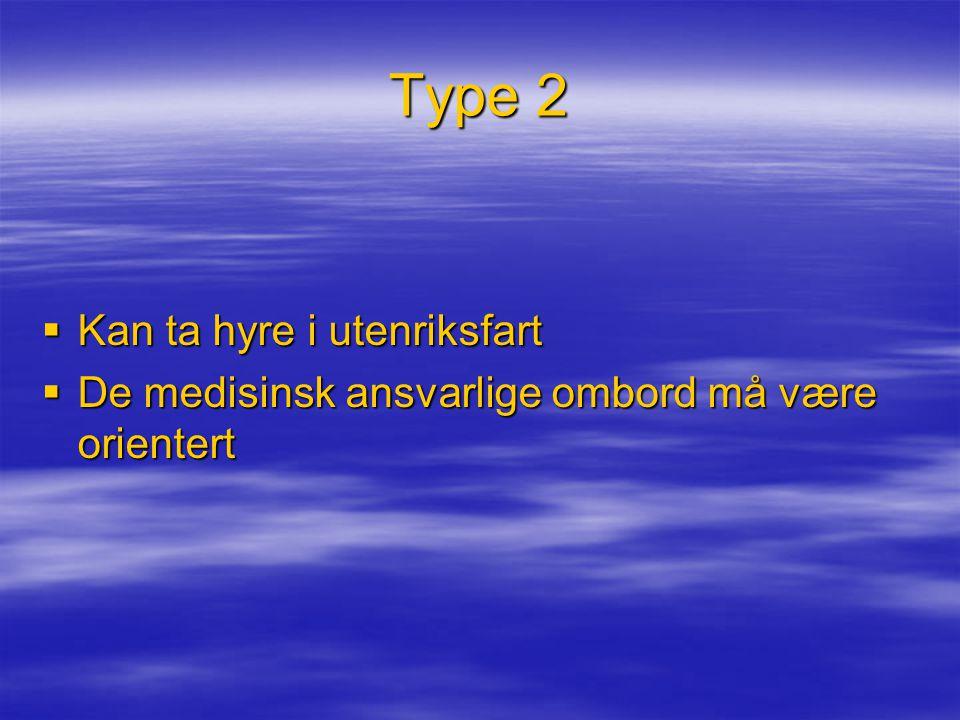 Type 2 Kan ta hyre i utenriksfart