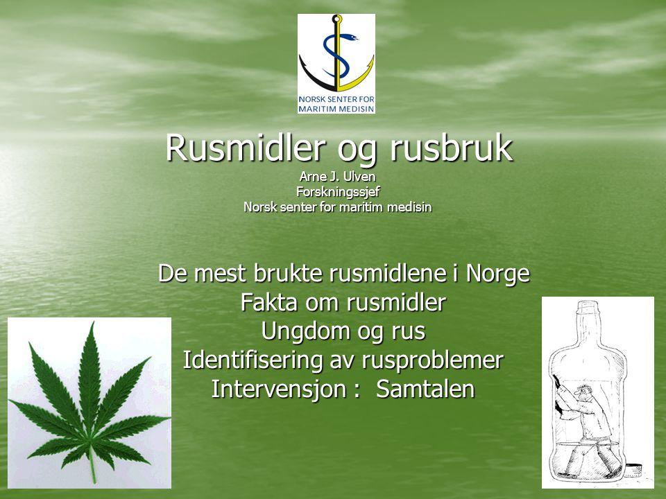 Rusmidler og rusbruk Arne J
