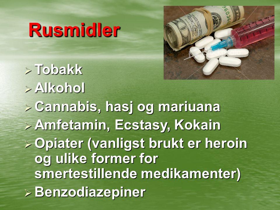 Rusmidler Tobakk Alkohol Cannabis, hasj og mariuana