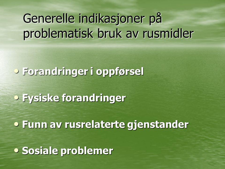Generelle indikasjoner på problematisk bruk av rusmidler