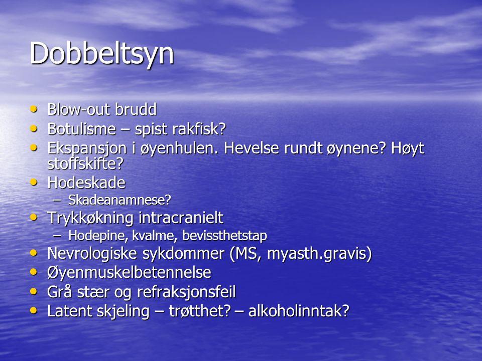 Dobbeltsyn Blow-out brudd Botulisme – spist rakfisk