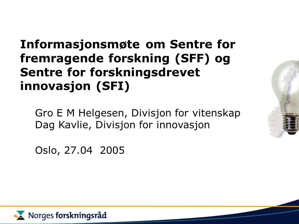 Informasjonsmøte om Sentre for fremragende forskning (SFF) og Sentre for forskningsdrevet innovasjon (SFI)