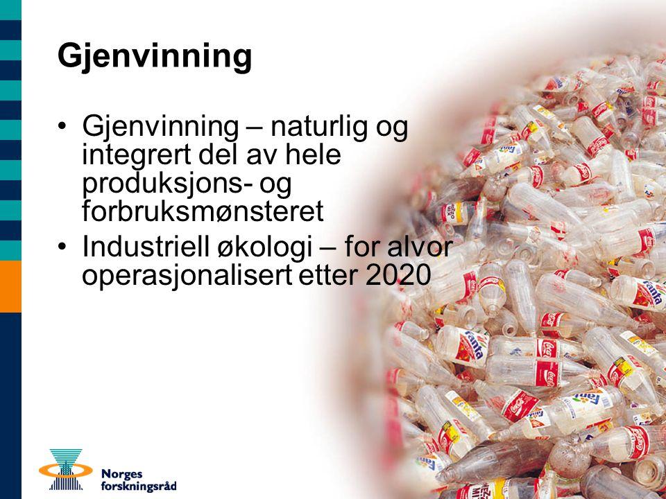 Gjenvinning Gjenvinning – naturlig og integrert del av hele produksjons- og forbruksmønsteret.