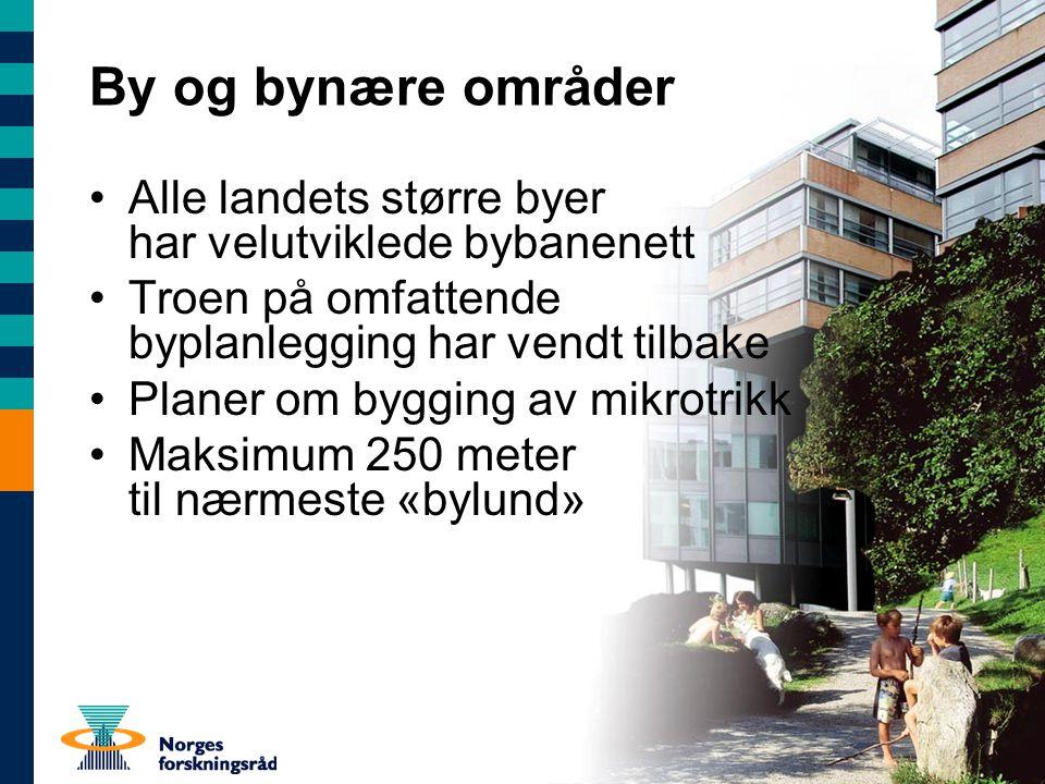 By og bynære områder Alle landets større byer har velutviklede bybanenett. Troen på omfattende byplanlegging har vendt tilbake.