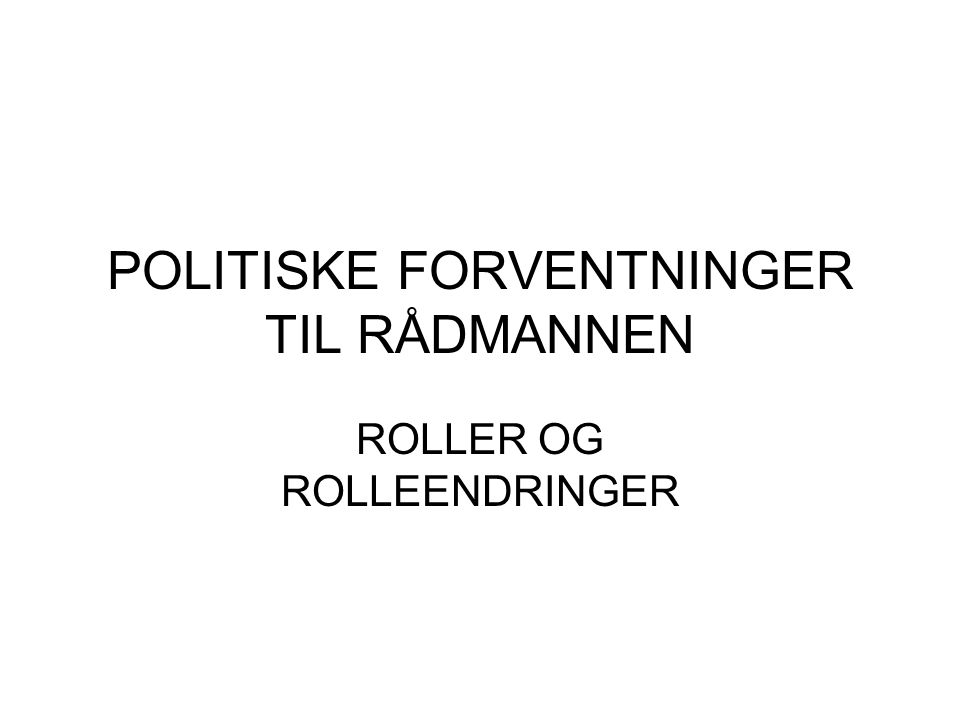 POLITISKE FORVENTNINGER TIL RÅDMANNEN