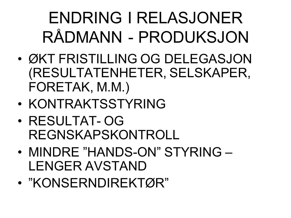 ENDRING I RELASJONER RÅDMANN - PRODUKSJON