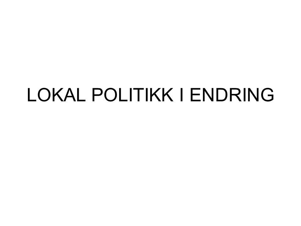 LOKAL POLITIKK I ENDRING