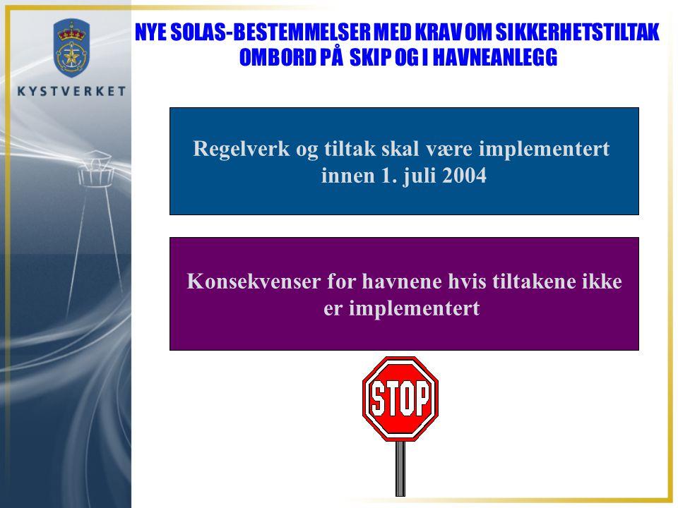 Regelverk og tiltak skal være implementert innen 1. juli 2004
