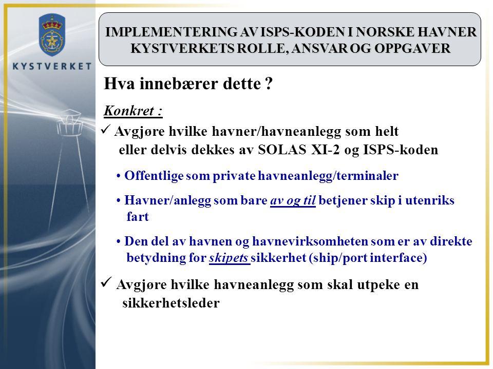 IMPLEMENTERING AV ISPS-KODEN I NORSKE HAVNER