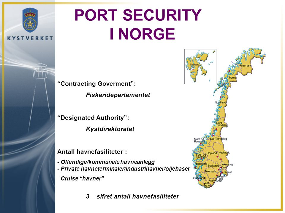 PORT SECURITY I NORGE Contracting Goverment : Fiskeridepartementet