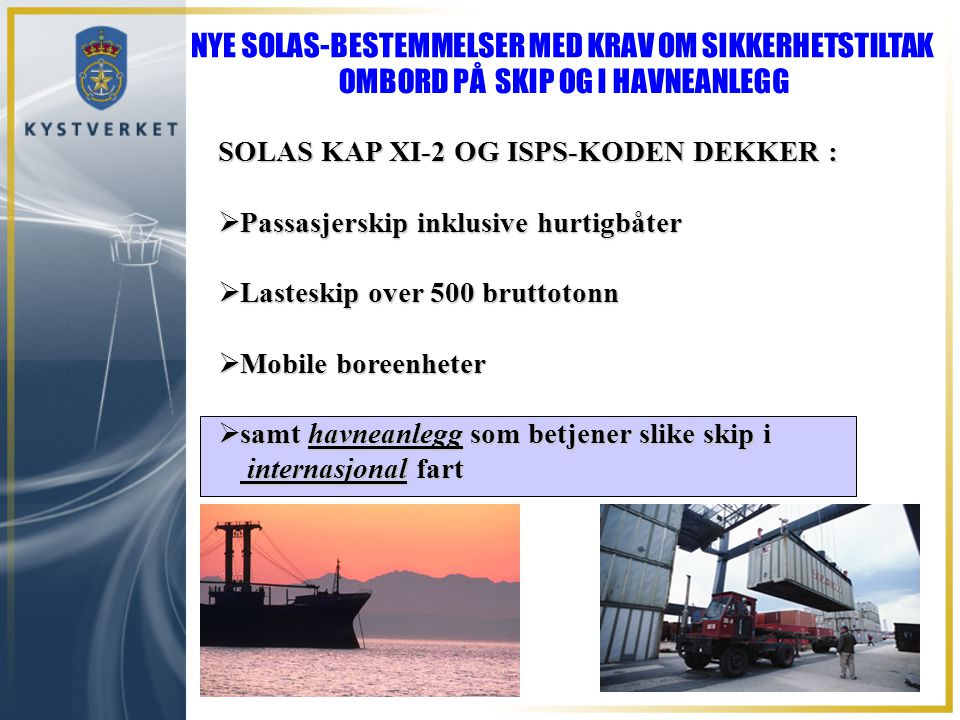 SOLAS KAP XI-2 OG ISPS-KODEN DEKKER :