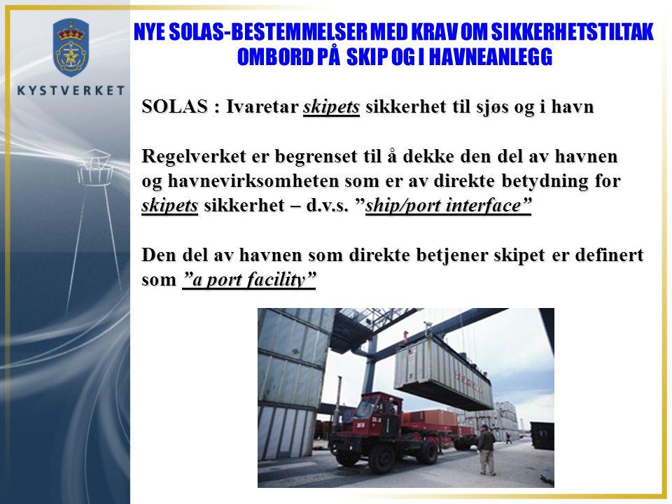 SOLAS : Ivaretar skipets sikkerhet til sjøs og i havn