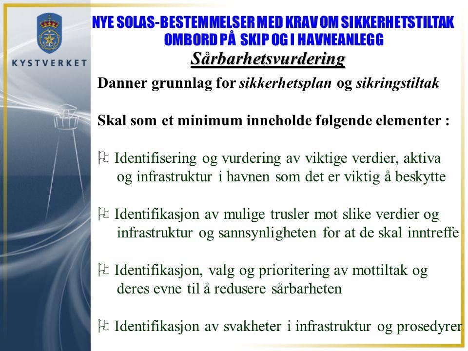 NYE SOLAS-BESTEMMELSER MED KRAV OM SIKKERHETSTILTAK