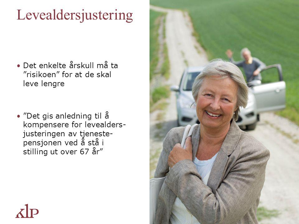 Levealdersjustering Det enkelte årskull må ta risikoen for at de skal leve lengre.
