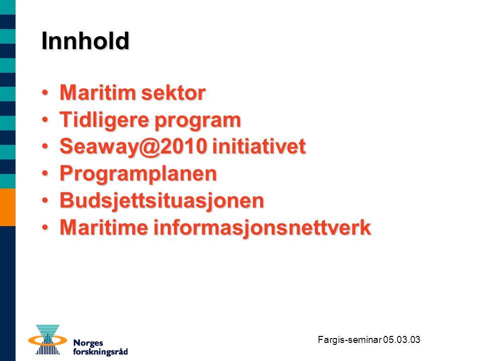 Innhold Maritim sektor Tidligere program Seaway@2010 initiativet