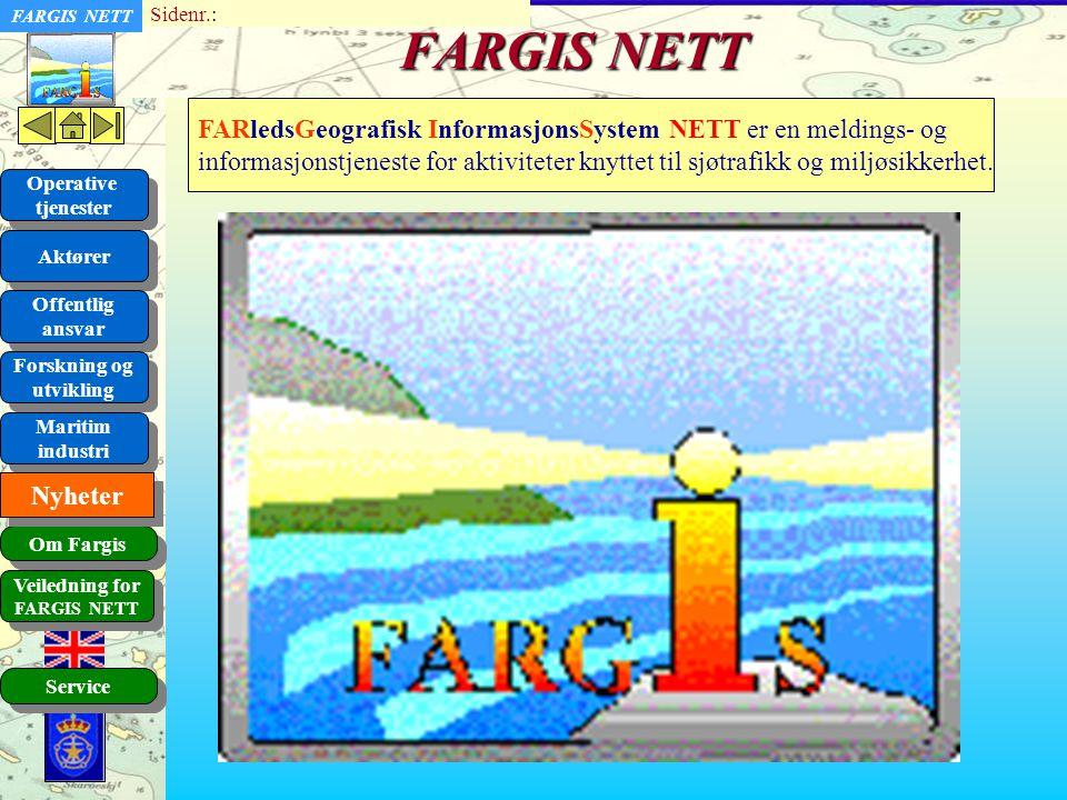 FARGIS NETT FARledsGeografisk InformasjonsSystem NETT er en meldings- og.