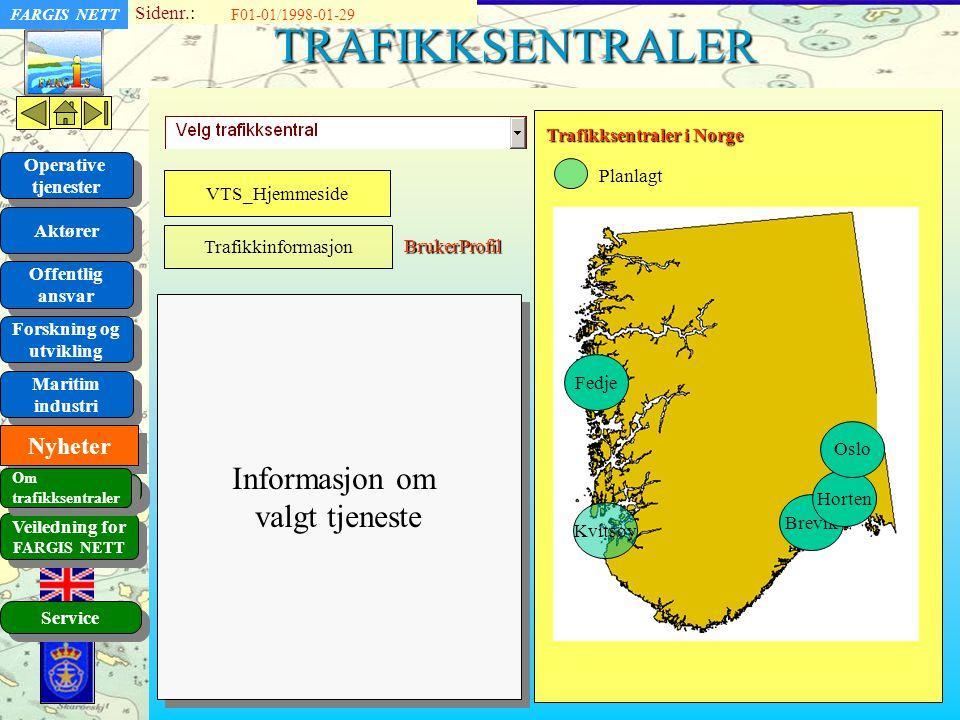 TRAFIKKSENTRALER Informasjon om valgt tjeneste