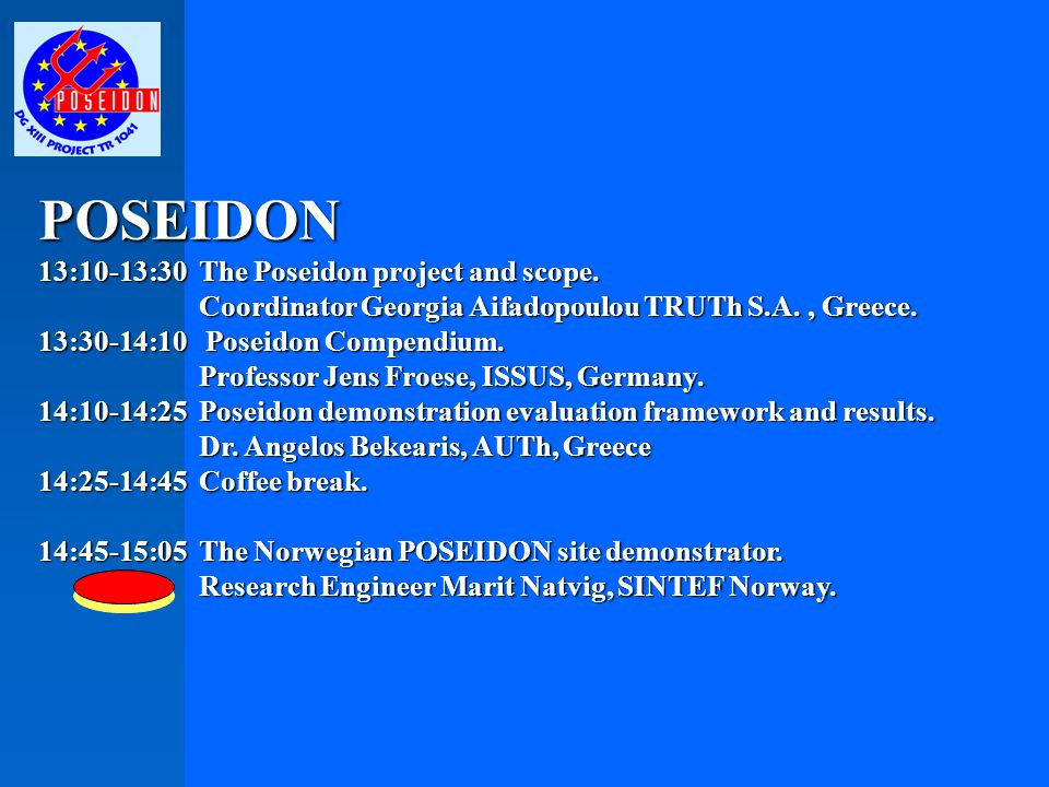 POSEIDON 13:10-13:30 The Poseidon project and scope.
