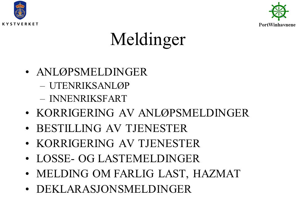 Meldinger ANLØPSMELDINGER KORRIGERING AV ANLØPSMELDINGER