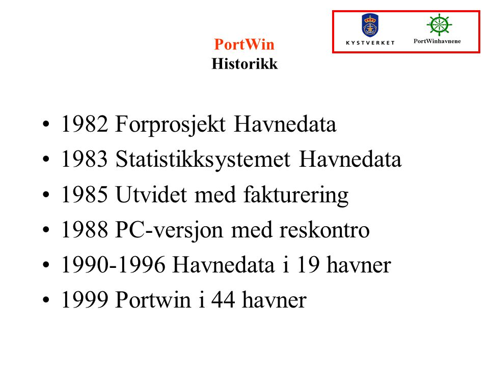 1982 Forprosjekt Havnedata 1983 Statistikksystemet Havnedata