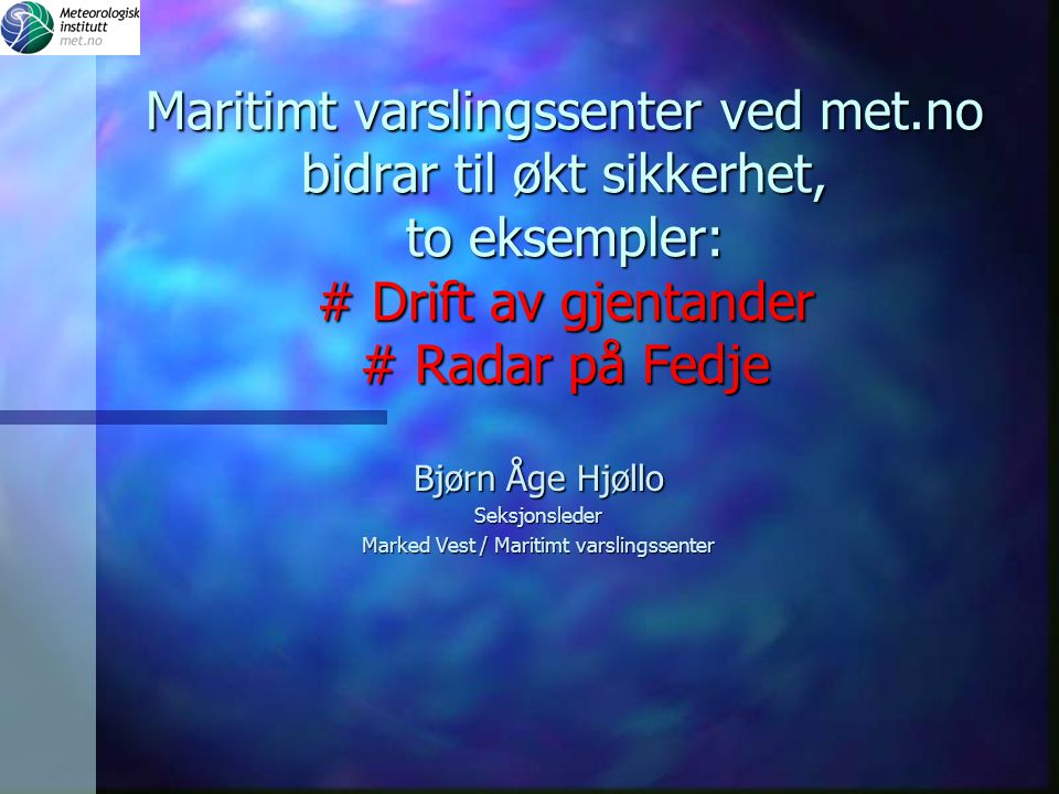 Bjørn Åge Hjøllo Seksjonsleder Marked Vest / Maritimt varslingssenter
