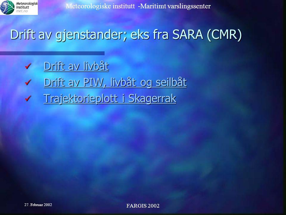 Drift av gjenstander; eks fra SARA (CMR)