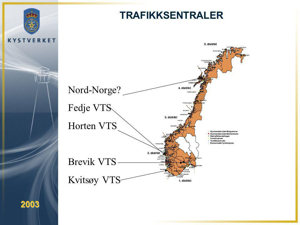 TRAFIKKSENTRALER Nord-Norge Fedje VTS Horten VTS Brevik VTS