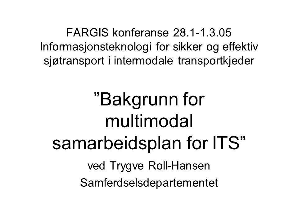 Bakgrunn for multimodal samarbeidsplan for ITS