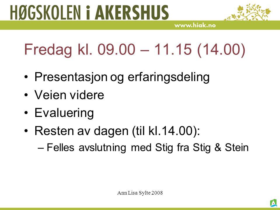 Fredag kl. 09.00 – 11.15 (14.00) Presentasjon og erfaringsdeling