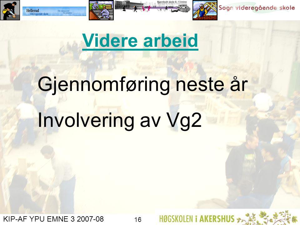 Gjennomføring neste år Involvering av Vg2