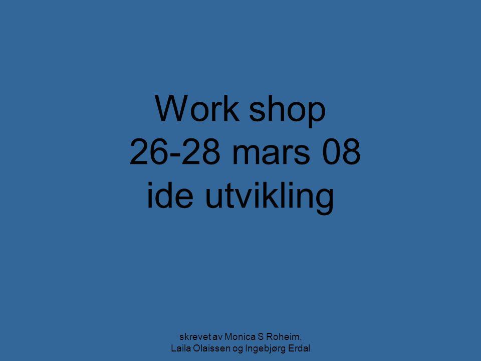 Work shop 26-28 mars 08 ide utvikling