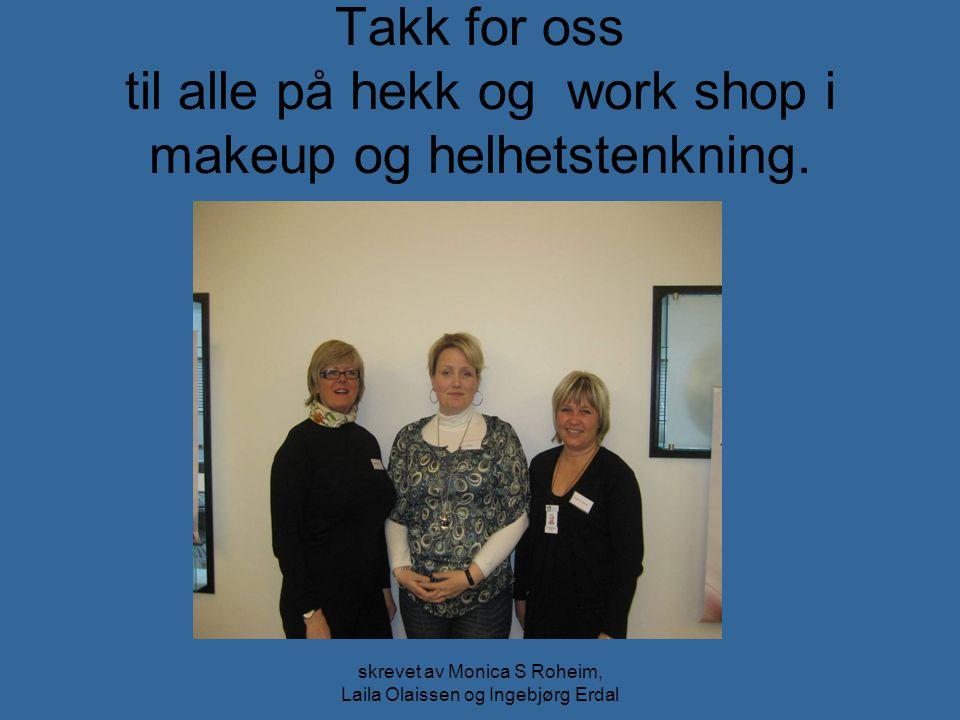 skrevet av Monica S Roheim, Laila Olaissen og Ingebjørg Erdal