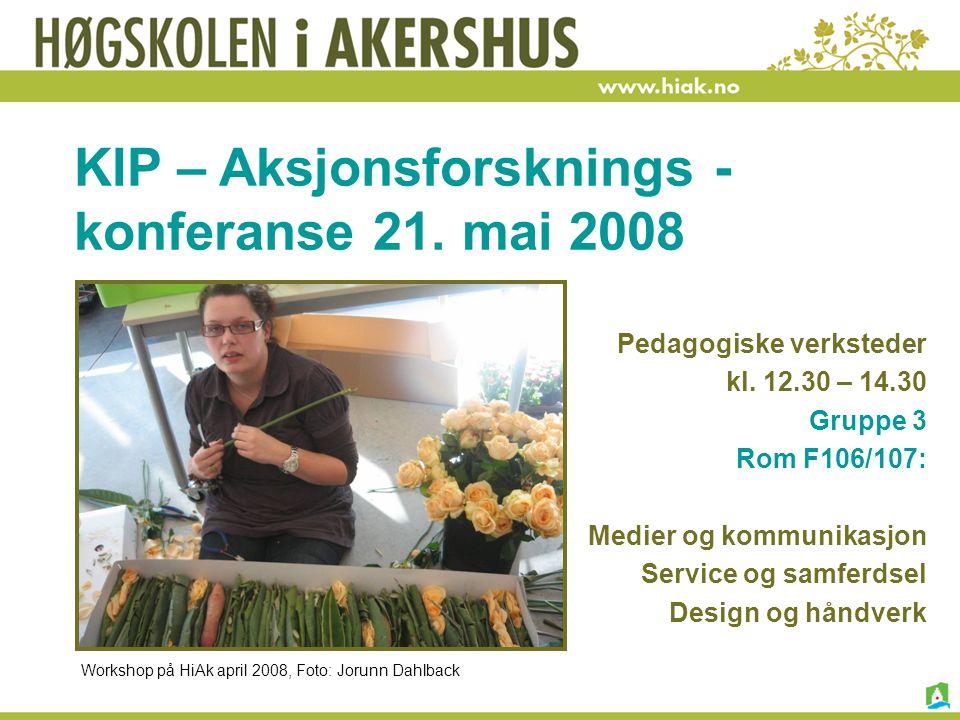 KIP – Aksjonsforsknings -konferanse 21. mai 2008