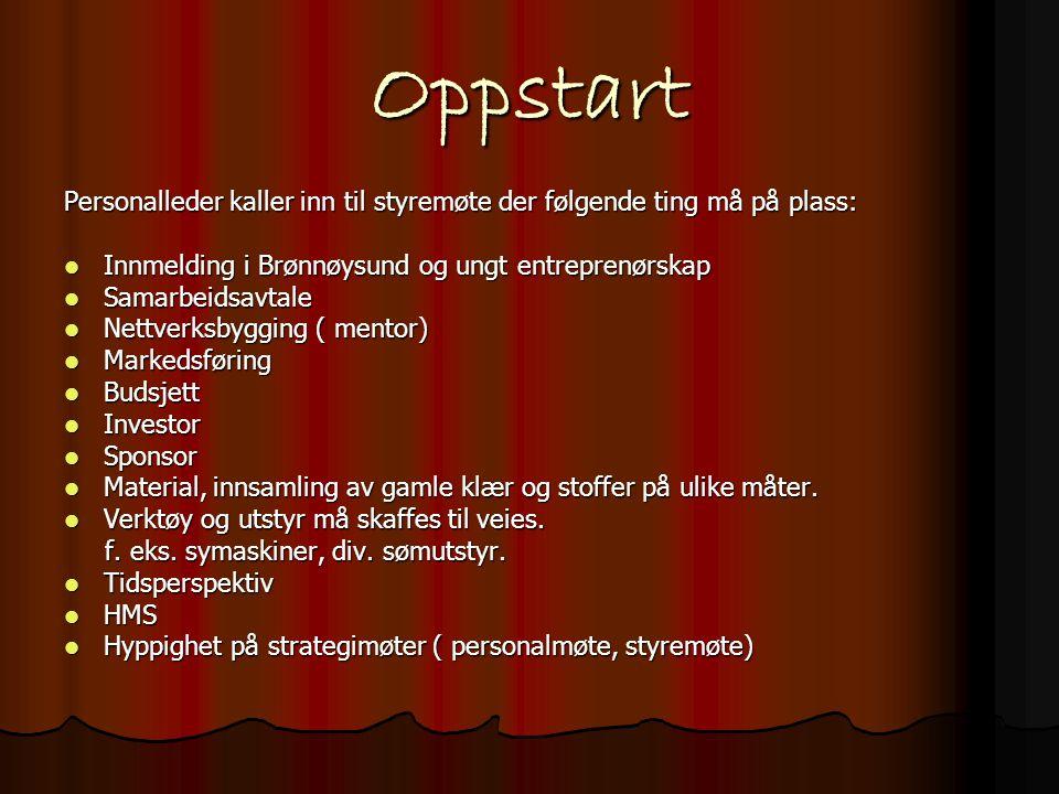 Oppstart Personalleder kaller inn til styremøte der følgende ting må på plass: Innmelding i Brønnøysund og ungt entreprenørskap.