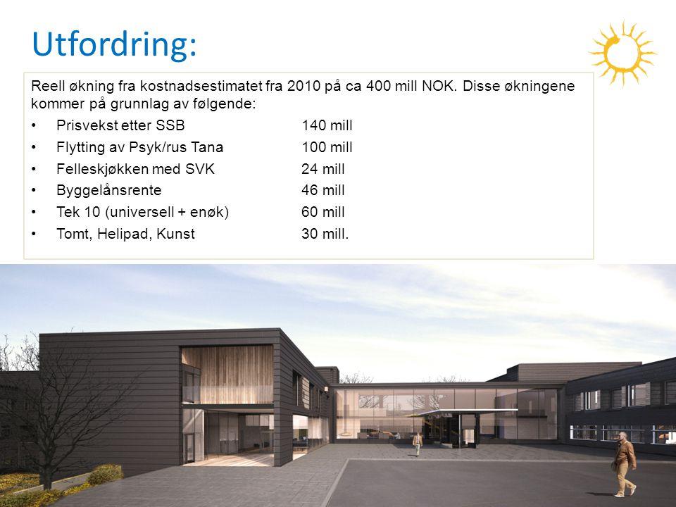 Utfordring: Reell økning fra kostnadsestimatet fra 2010 på ca 400 mill NOK. Disse økningene kommer på grunnlag av følgende: