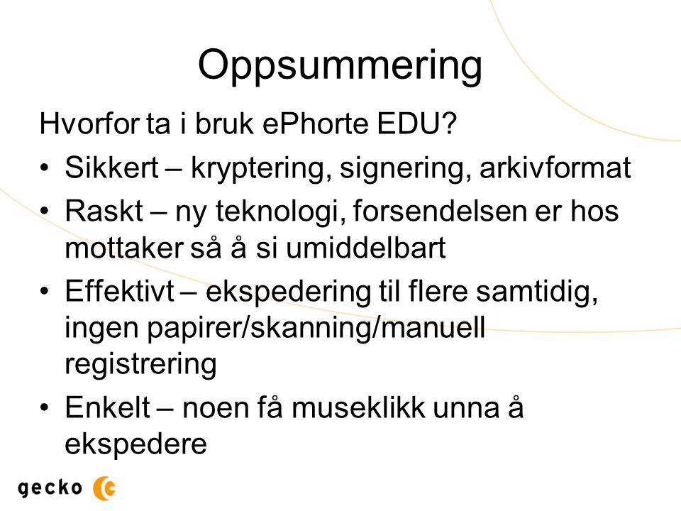 Oppsummering Hvorfor ta i bruk ePhorte EDU