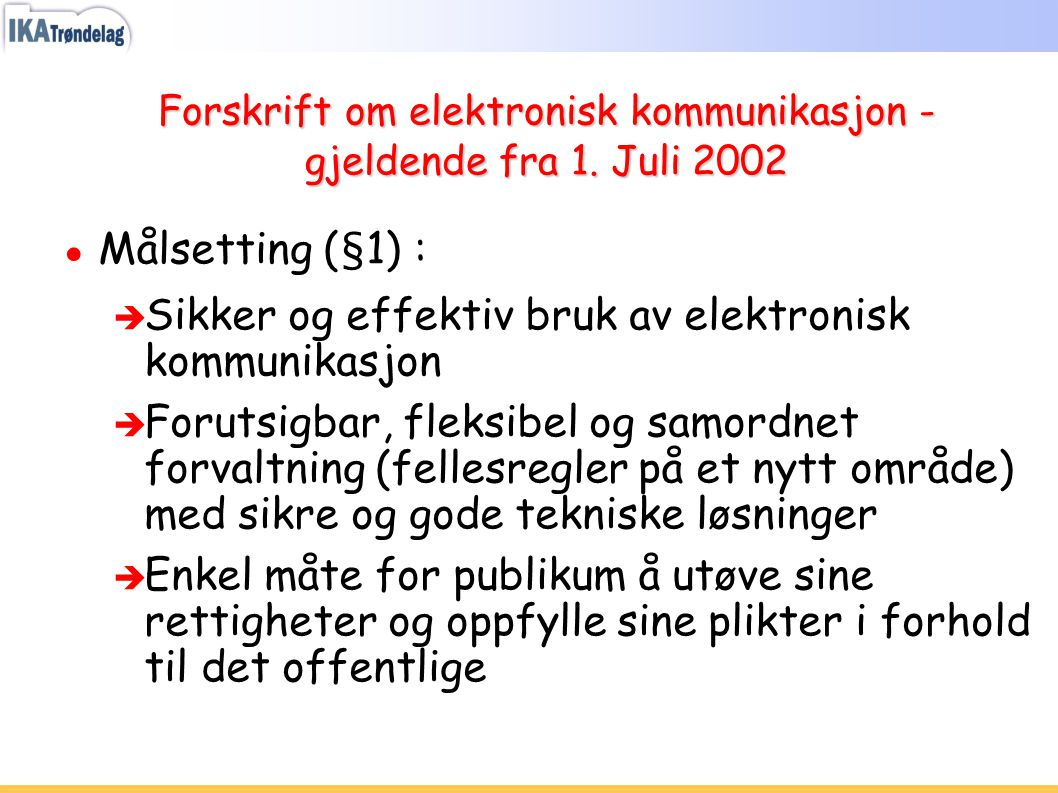 Forskrift om elektronisk kommunikasjon - gjeldende fra 1. Juli 2002