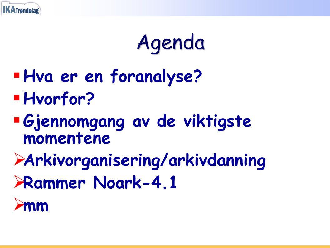 Agenda Hva er en foranalyse Hvorfor