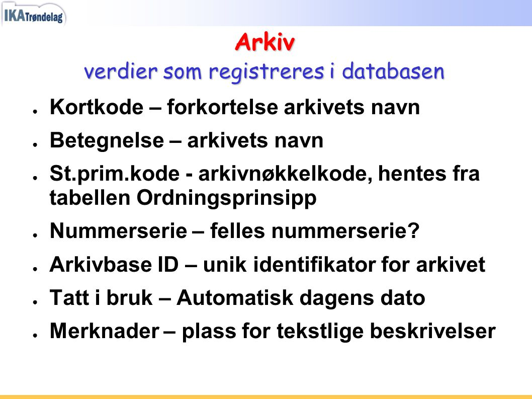 Arkiv verdier som registreres i databasen