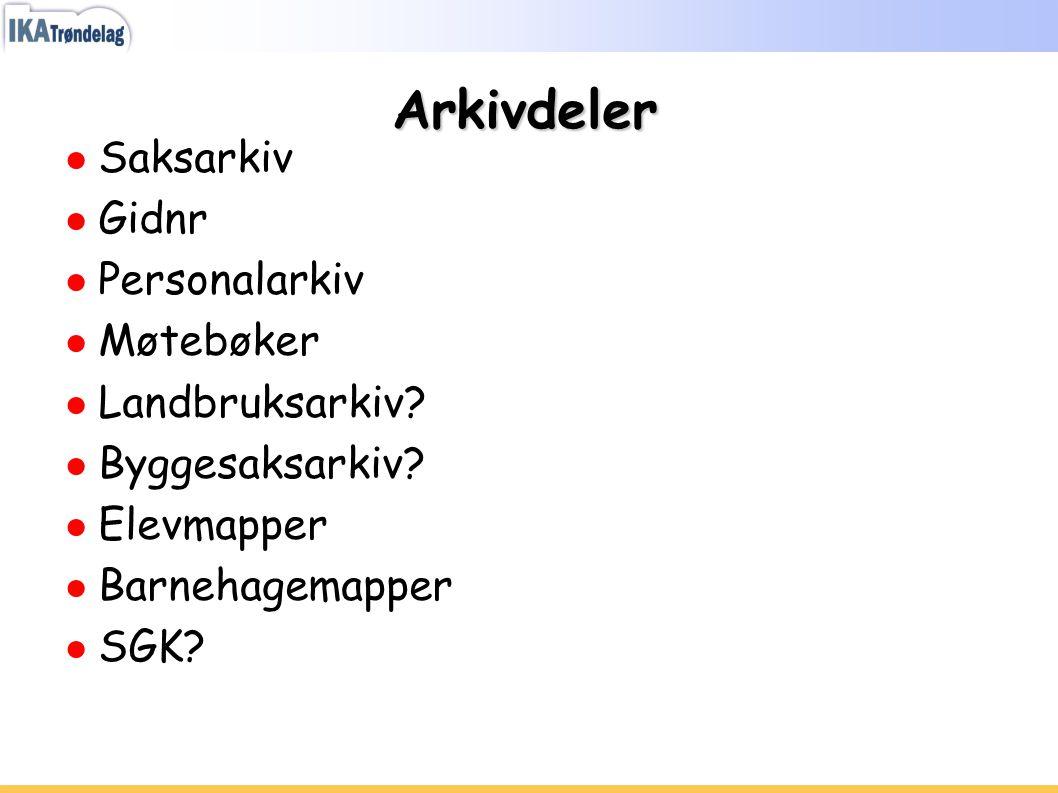 Arkivdeler Saksarkiv Gidnr Personalarkiv Møtebøker Landbruksarkiv